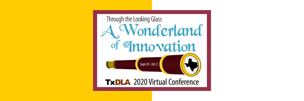 2020 TxDLA Virtual Conference